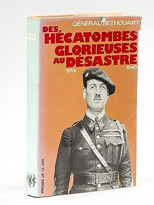 Des hécatombes glorieuses au désastre 1914 -: BETHOUART, Général [