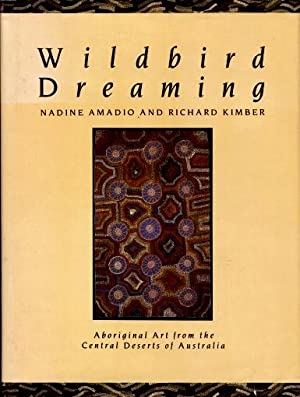 Wildbird Dreaming : Aboriginal Art from the Central Deserts of Australia