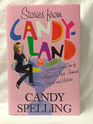 Stories from Candyland Confections from One of: Candy Spelling