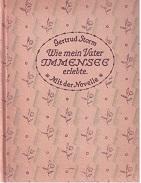 Wie mein Vater Immensee erlebte. Erzählt von Gertrud Storm. Mit der Novelle und einem Lebensbilde ...