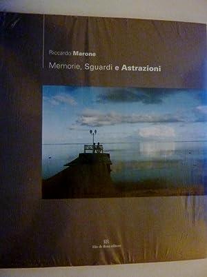 """MEMORIE,SGUARDI E ASTRAZIONI"""": Riccardo Marone"""