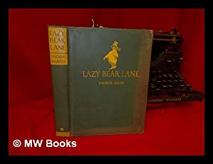 Lazy Bear Lane, by Thorne Smith; Illustrated: Smith, Thorne (1892-1934)
