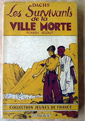 Les Survivants de la Ville Morte. Roman Scout.: Dachs.