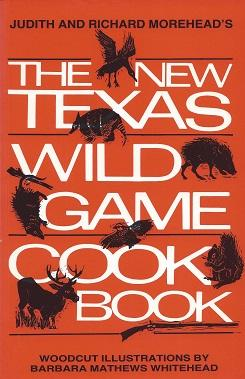 The New Texas Wild Game Cookbook: A Tradition Grows