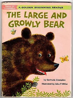 THE LARGE AND GROWLY BEAR A Golden: Crampton, Gertrude