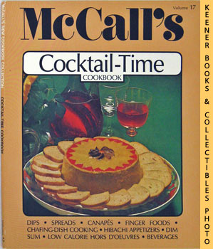 McCall's Cocktail-Time Cookbook, Vol. 17: McCall's New Cookbook Collection Series
