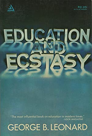 Education And Ecstasy: Leonard, George B.