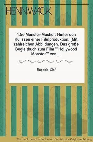 """Bild des Verkäufers für Die Monster-Macher. Hinter den Kulissen einer Filmproduktion. [Mit zahlreichen Abbildungen. Das große Begleitbuch zum Film """"Hollywood Monster"""" von Roland Emmerich.] zum Verkauf von HENNWACK - Berlins größtes Antiquariat"""