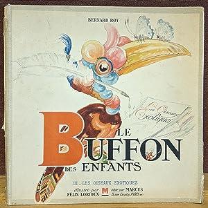 Le Buffon des enfants: Les Oiseaux exotiques: Bernard Roy