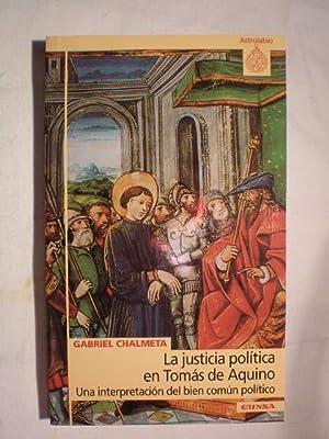 La justicia política en Tomás de Aquino. Una interpretación del bien común político: Gabriel ...