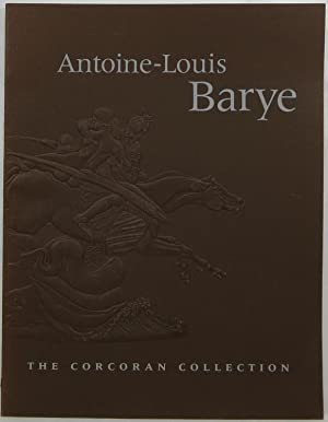 Antoine-Louis Barye: The Corcoran Collection: Robinson, Lilien F.