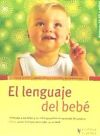 El lenguaje del bebé: Astolfi, Simone; Schutt, Karin; Weidenhausen, Susanne