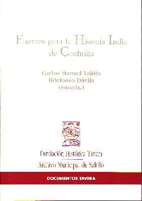 FUENTES PARA LA HISTORIA INDIA DE COAHUILA: VALDES, CARLOS MANUEL/DAVILA,