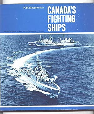 CANADA'S FIGHTING SHIPS. HISTORICAL PUBLICATION 12. CANADIAN WAR MUSEUM.