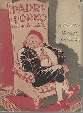 Padre Porko The Gentlemanly Pig: Davis, Robert