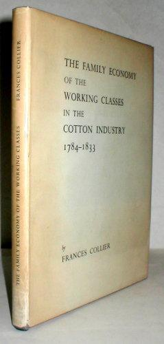 The family economy of the working classes: COLLIER, Frances.