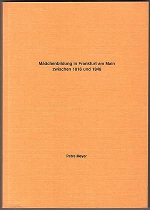Mädchenbildung in Frankfurt am Main zwischen 1816: Meyer, Petra: