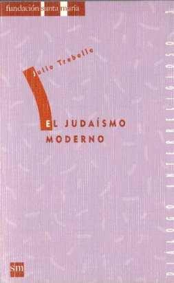El judaismo moderno: Trebolle, Julio