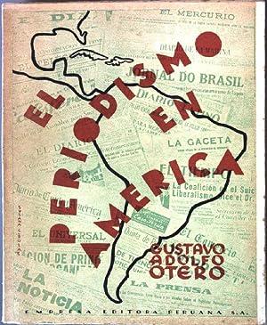El periodismo en America - Esquema de su historia a traves de la cultura latino-americana (1492-...