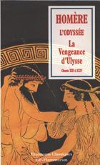 Image du vendeur pour L'Odyssée : La vengeance d'Ulysse, Chants XIII à XXIV mis en vente par Calepinus, la librairie latin-grec