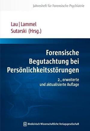 Forensische Begutachtung bei Persönlichkeitsstörungen : Jahresheft für Forensische Psychiatrie: ...