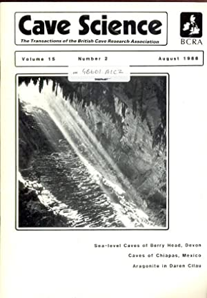 Cave Science. The Transactions of the British Cave Research Association. Volume 15, Number 2, Aug...