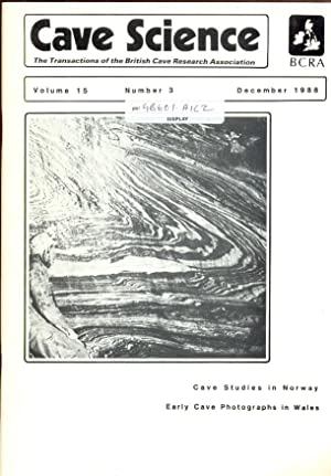 Cave Science. The Transactions of the British Cave Research Association. Volume 15, Number 3, Dec...