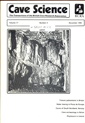 Cave Science. The Transactions of the British Cave Research Association. Volume 17, Number 3, Dec...