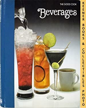 Beverages: The Good Cook Techniques & Recipes Series