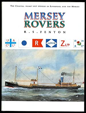 MERSEY ROVERS: THE COASTAL TRAMP SHIP OWNERS OF LIVERPOOL AND THE MERSEY.