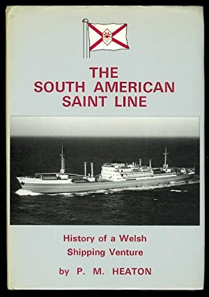 THE SOUTH AMERICAN SAINT LINE: HISTORY OF A WELSH SHIPPING VENTURE.