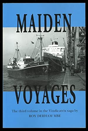 MAIDEN VOYAGES; TALES OF YOUNG SEAMEN. VINDI BOYS' FIRST TRIPS TO SEA.