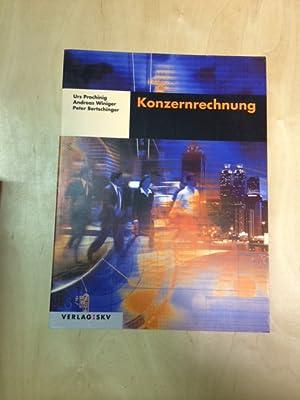 Konzernrechnung: Theorie und Aufgaben: Prochinig, Urs, Andreas Winiger und Peter Bertschinger: