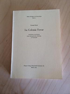 La Colonia Tovar - Geschichte und Kultur einer alemannischen Siedlung in Venezuela (Basler Beiträge...