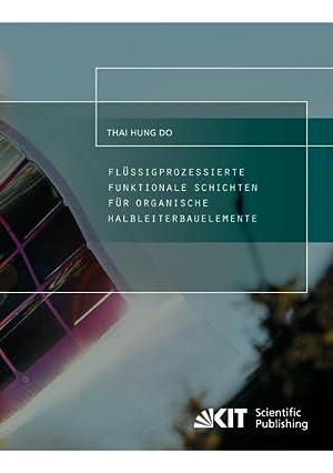 Flüssigprozessierte funktionale Schichten für organische Halbleiterbauelemente: Thai Hung Do