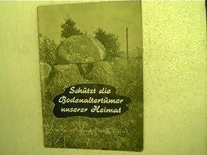 Schützt die Bodenaltertümer unserer Heimat, Merkheft zum: Otto, Karl-Heinz: