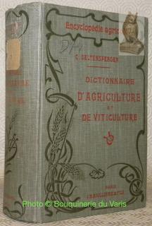Dictionnaire d?agriculture et de viticulture. Avec 1500: SELTENSPERGER, Ch.