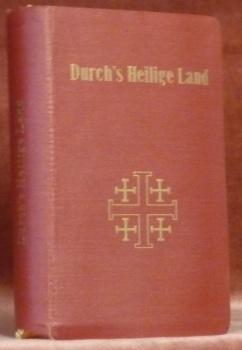 Durch?s Heilige Land. Führer für Pilger und Reisende. Deutsche Ausgabe des von der Custodie des ...