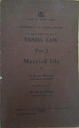 Venda Law: Part 2. Married Life Ethnological publications, No. 23.]