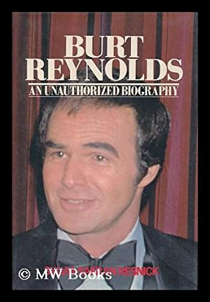 Burt Reynolds : an Unauthorized Biography /: Resnick, Sylvia Safran