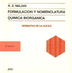 FORMULACION Y NOMENCLATURA. QUIMICA INORGANICA.: MAJAN, R.Z.