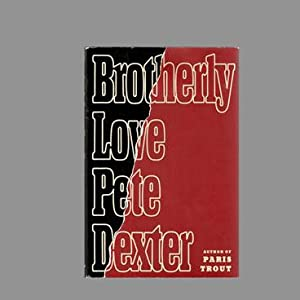 Brotherly Love (Signed by Pete Dexter)