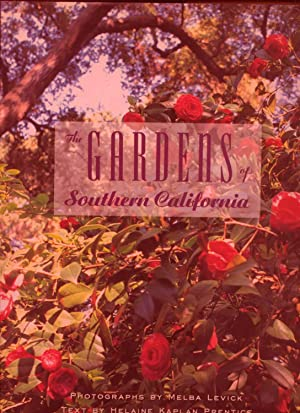The Gardens of Southern California: Prentice, Helaine Kaplan and Melba Levick