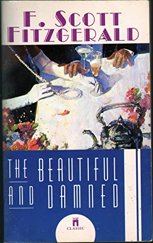 The Beautiful and Damned: Fitzgerald, F. Scott
