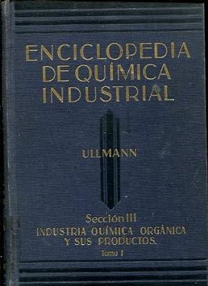 ENCICLOPEDIA DE QUIMICA INDUSTRIAL. SECCION III: INDUSTRIA: ULLMANN Fritz.