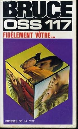 FIDELEMENT VOTRE. OSS 117: BRUCE Jean