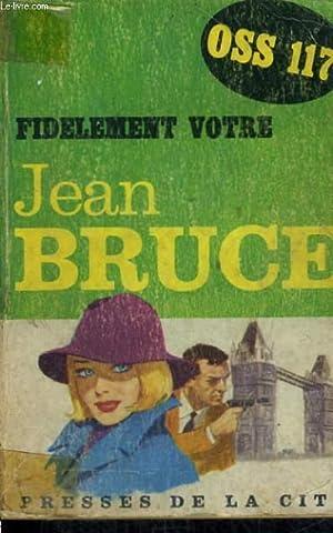 FIDELEMENT VOTRE: BRUCE Jean