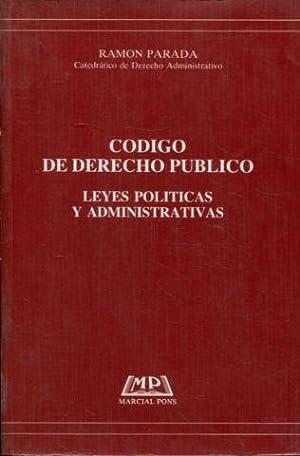 CODIGO DE DERECHO PUBLICO. LEYES POLITICAS Y: PARADA Ramon.