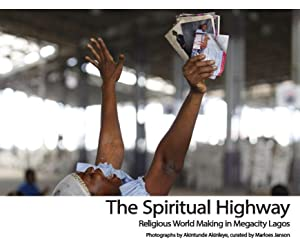 The Spiritual Highway: Religious World Making in Megacity Lagos