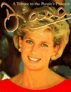Diana: A Tribute to the Peoples' Princess.